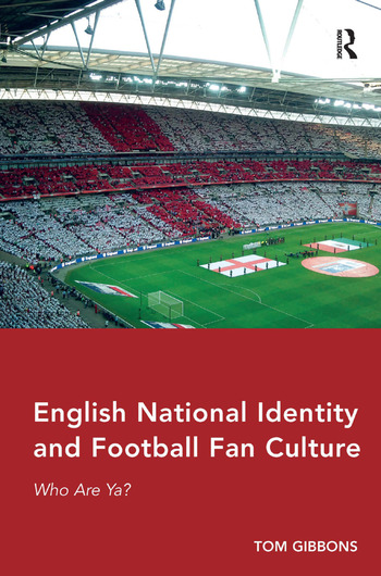 English National Identity and Football Fan Culture Who Are Ya? book cover