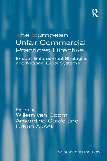 The European Unfair Commercial Practices Directive Impact, Enforcement Strategies and National Legal Systems book cover