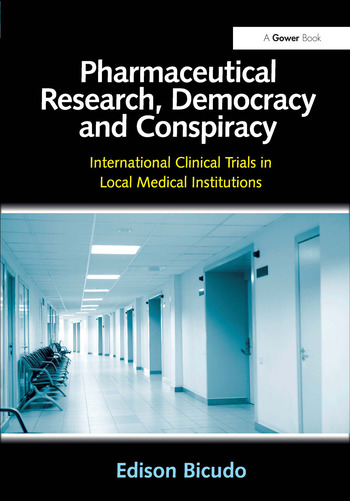 Pharmaceutical Research, Democracy and Conspiracy International Clinical Trials in Local Medical Institutions book cover