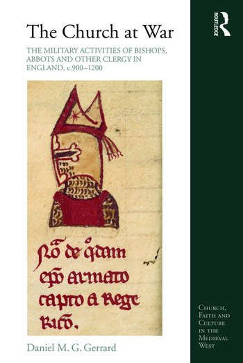 The Church at War: The Military Activities of Bishops, Abbots and Other Clergy in England, c. 900-1200 book cover