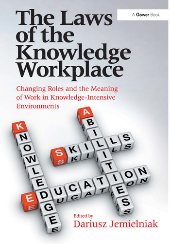 The Laws of the Knowledge Workplace Changing Roles and the Meaning of Work in Knowledge-Intensive Environments book cover
