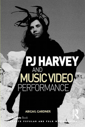 PJ Harvey and Music Video Performance book cover