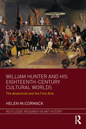 William Hunter and his Eighteenth-Century Cultural Worlds The Anatomist and the Fine Arts book cover