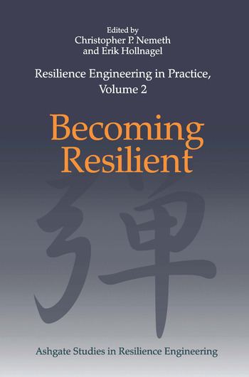 Resilience Engineering in Practice, Volume 2 Becoming Resilient book cover
