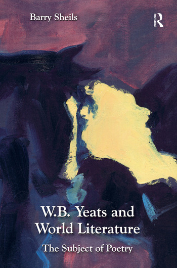 W.B. Yeats and World Literature The Subject of Poetry book cover
