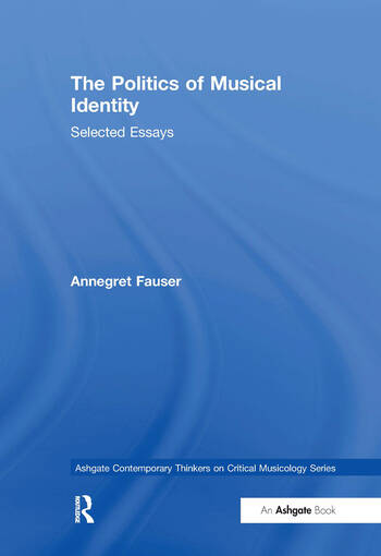 The Politics of Musical Identity Selected Essays book cover