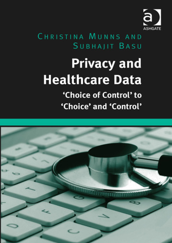 Privacy and Healthcare Data 'Choice of Control' to 'Choice' and 'Control' book cover