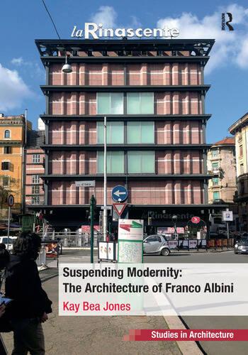 Suspending Modernity: The Architecture of Franco Albini book cover