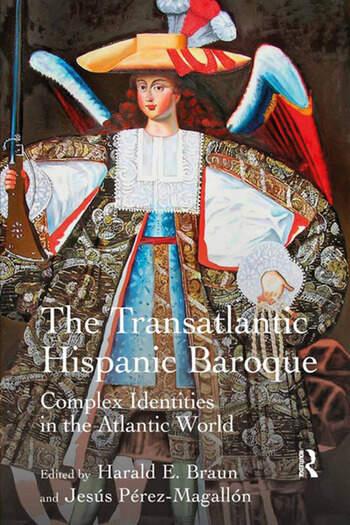 The Transatlantic Hispanic Baroque Complex Identities in the Atlantic World book cover
