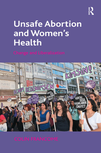 Unsafe Abortion and Women's Health Change and Liberalization book cover