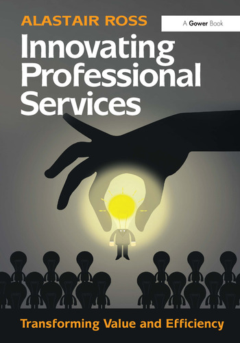 Innovating Professional Services Transforming Value and Efficiency book cover
