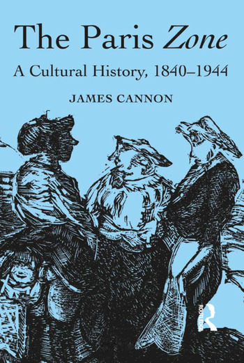 The Paris Zone A Cultural History, 1840-1944 book cover