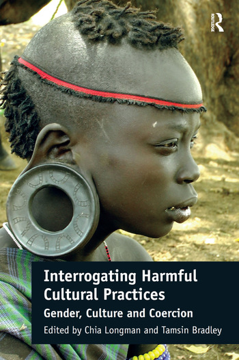 Interrogating Harmful Cultural Practices Gender, Culture and Coercion book cover