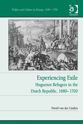 Experiencing Exile Huguenot Refugees in the Dutch Republic, 1680–1700 book cover