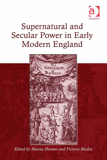 Supernatural and Secular Power in Early Modern England book cover