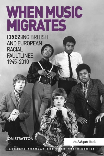 When Music Migrates Crossing British and European Racial Faultlines, 1945–2010 book cover