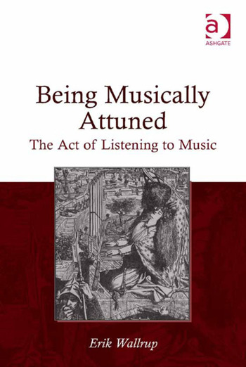 Being Musically Attuned The Act of Listening to Music book cover