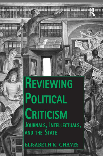 Reviewing Political Criticism Journals, Intellectuals, and the State book cover