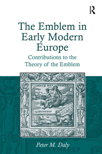 The Emblem in Early Modern Europe Contributions to the Theory of the Emblem book cover