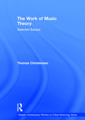 The Work of Music Theory Selected Essays book cover