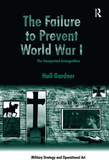 The Failure to Prevent World War I The Unexpected Armageddon book cover