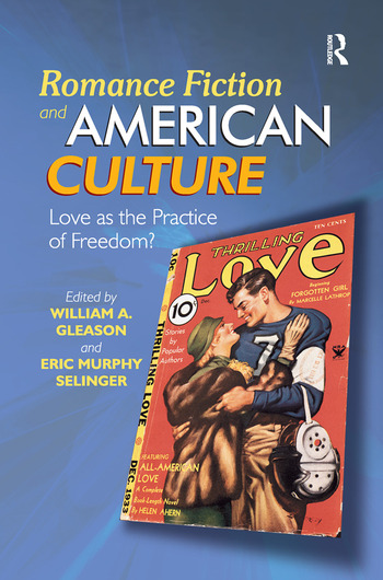 Romance Fiction and American Culture Love as the Practice of Freedom? book cover