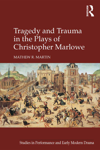 Tragedy and Trauma in the Plays of Christopher Marlowe book cover