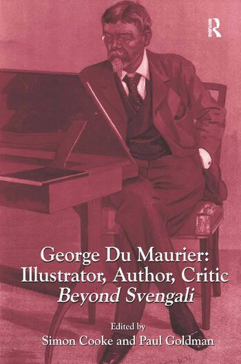 George Du Maurier: Illustrator, Author, Critic Beyond Svengali book cover