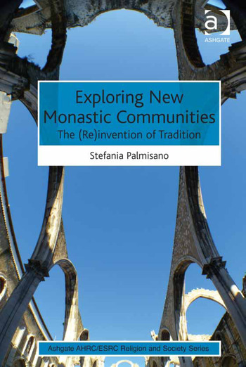 Exploring New Monastic Communities The (Re)invention of Tradition book cover