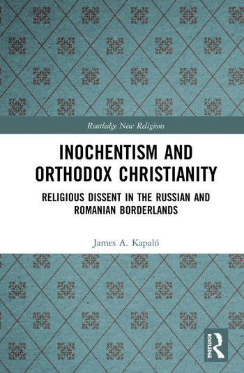 Inochentism and Orthodox Christianity Religious Dissent in the Russian and Romanian Borderlands book cover