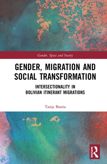 Gender, Migration and Social Transformation Intersectionality in Bolivian Itinerant Migrations book cover