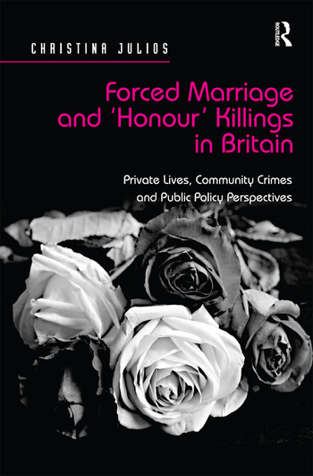 Forced Marriage and 'Honour' Killings in Britain Private Lives, Community Crimes and Public Policy Perspectives book cover