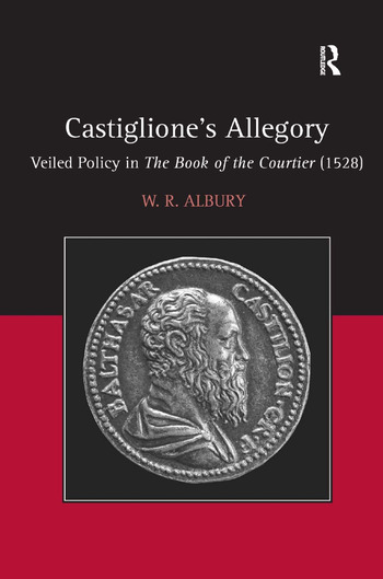 Castiglione's Allegory Veiled Policy in The Book of the Courtier (1528) book cover