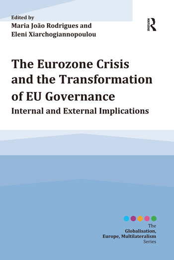 The Eurozone Crisis and the Transformation of EU Governance Internal and External Implications book cover