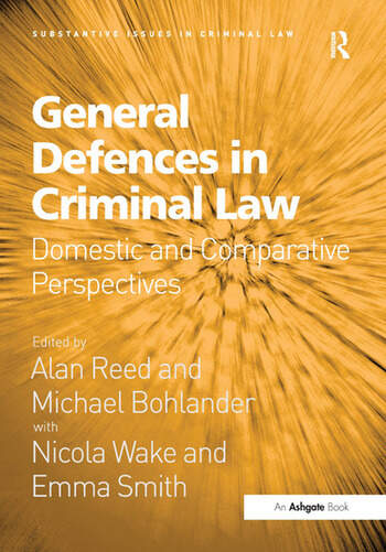 General Defences in Criminal Law Domestic and Comparative Perspectives book cover