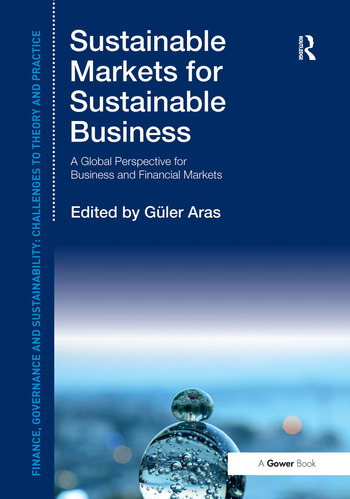 Sustainable Markets for Sustainable Business A Global Perspective for Business and Financial Markets book cover