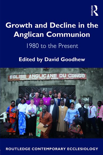 Growth and Decline in the Anglican Communion 1980 to the Present book cover
