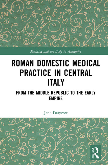 Roman Domestic Medical Practice in Central Italy From the Middle Republic to the Early Empire book cover