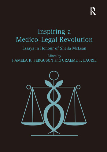 Inspiring a Medico-Legal Revolution Essays in Honour of Sheila McLean book cover