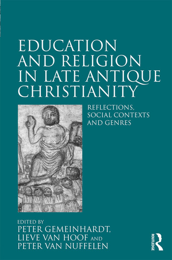 Education and Religion in Late Antique Christianity Reflections, social contexts and genres book cover