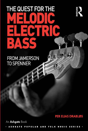 The Quest for the Melodic Electric Bass From Jamerson to Spenner book cover