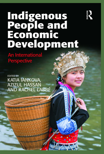 Indigenous People and Economic Development An International Perspective book cover