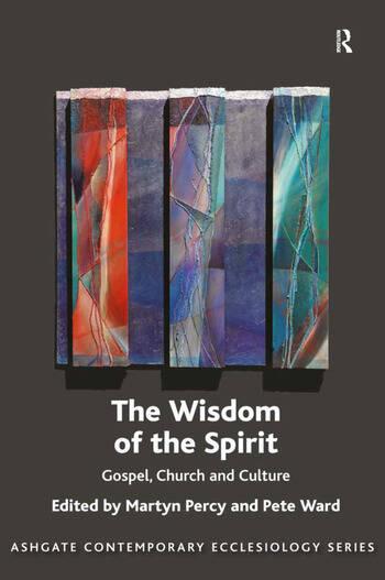 The Wisdom of the Spirit Gospel, Church and Culture book cover