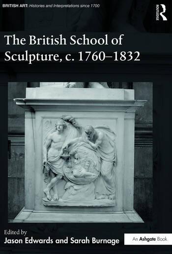 The British School of Sculpture, c.1760-1832 book cover