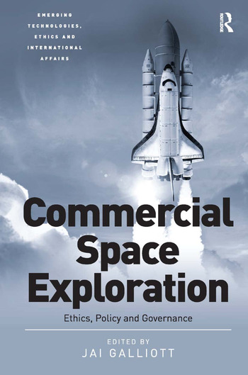 Commercial Space Exploration Ethics, Policy and Governance book cover