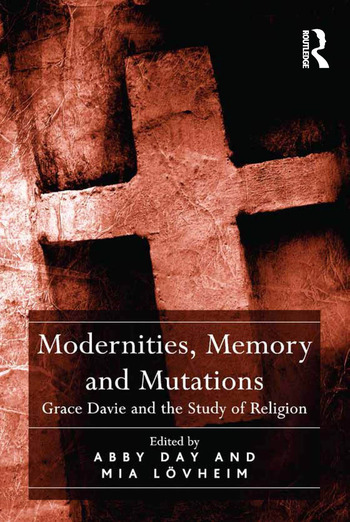 Modernities, Memory and Mutations Grace Davie and the Study of Religion book cover