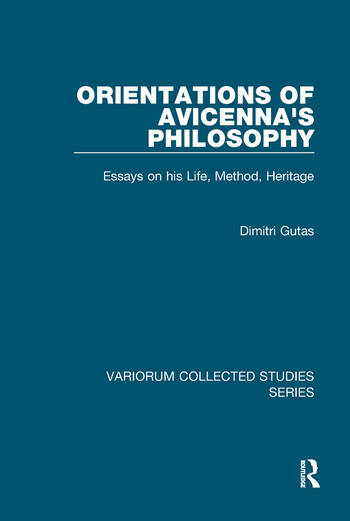 Orientations of Avicenna's Philosophy Essays on his Life, Method, Heritage book cover