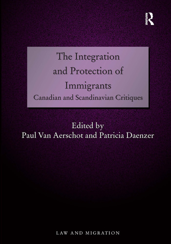 The Integration and Protection of Immigrants Canadian and Scandinavian Critiques book cover