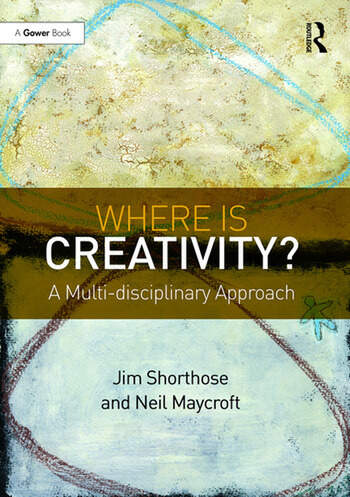 Where is Creativity? A Multi-disciplinary Approach book cover