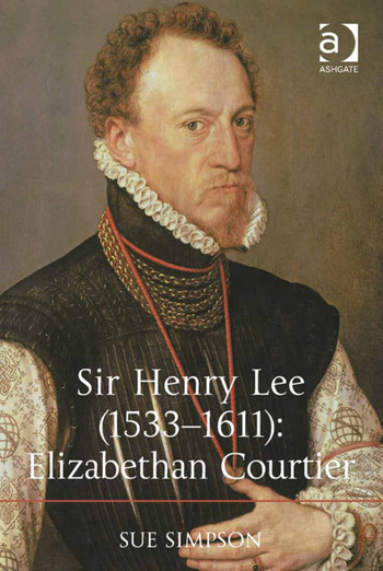 Sir Henry Lee (1533-1611): Elizabethan Courtier book cover